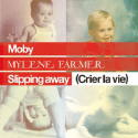 Slipping away (Crier le vie) (Moby & Mylène Farmer) Cover